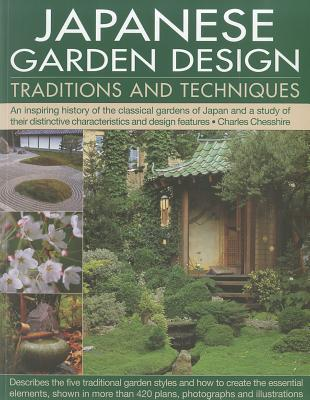 Japanese Garden Design Traditions & Techniques By Chesshire, Charles